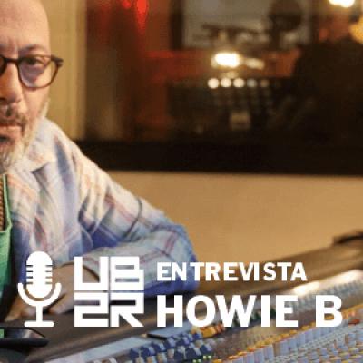 U2BR entrevista: Howie B