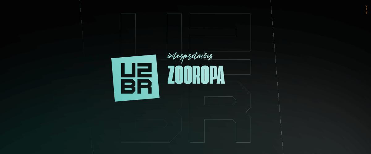 Interpretação: Zooropa
