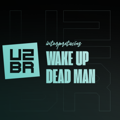 Interpretação: Wake Up Dead Man