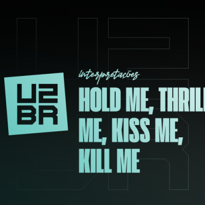 Interpretação: Hold Me, Thrill Me, Kiss Me, Kill Me