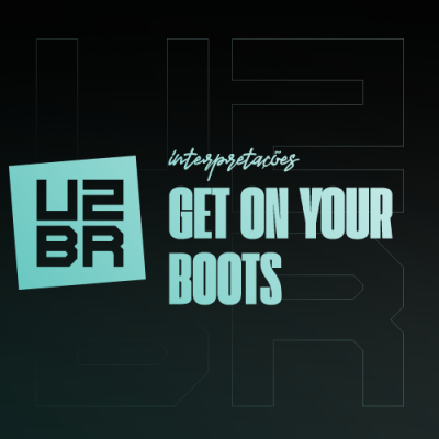 Interpretação: Get On Your Boots