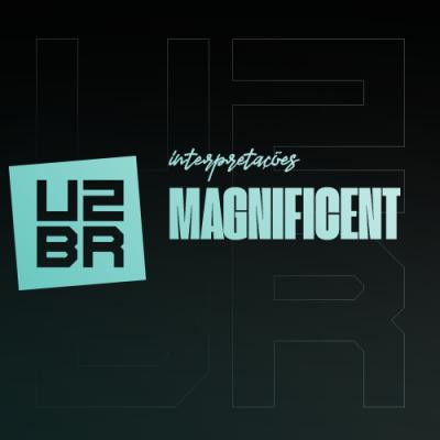 Interpretação: Magnificent