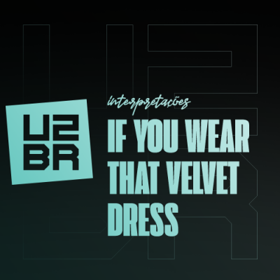 Interpretação: If You Wear That Velvet Dress