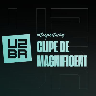 Interpretação: Clipe de Magnificent