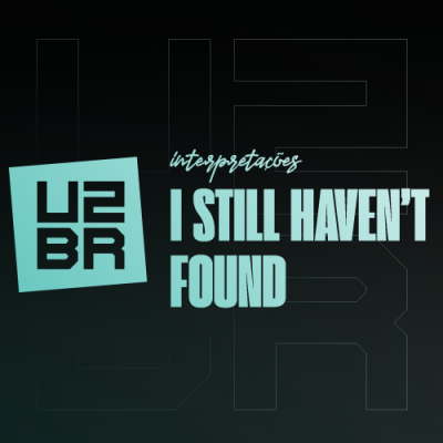 Interpretação: I Still Haven't Found What I'm Looking For