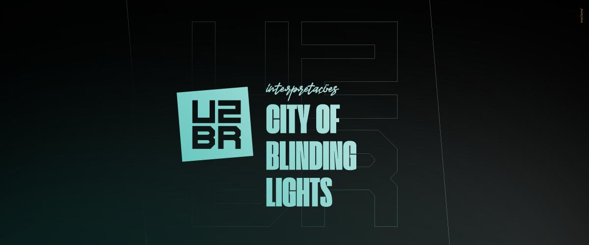 Interpretação: City Of Blinding Lights