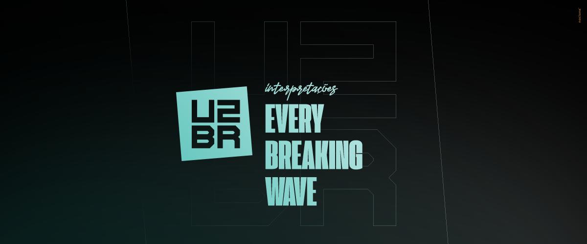 Interpretação: Every Breaking Wave