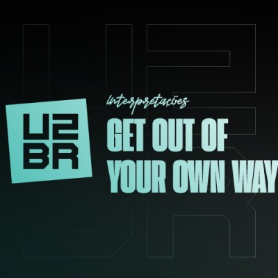 Interpretação: Get Out Of Your Own Way