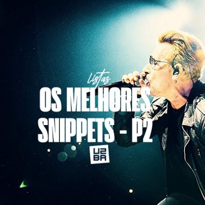 Os melhores snippets usados pelo U2 – Parte 2